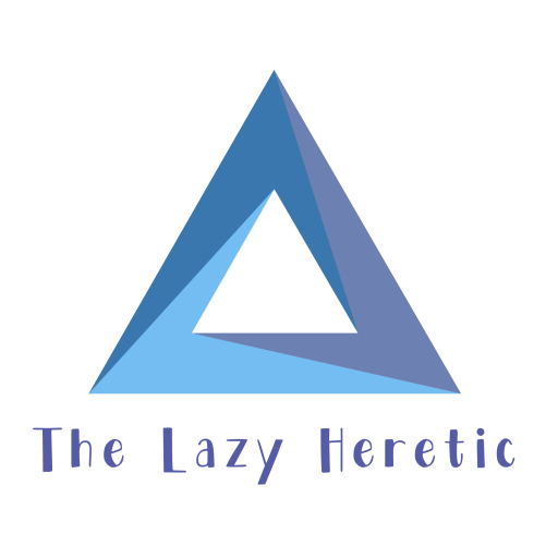 The Lazy Heretic